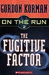 The Fugitive Factor (On The Run, #2)