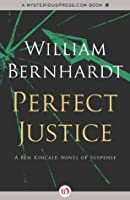 Perfect Justice (The Ben Kincaid Novels, 4)