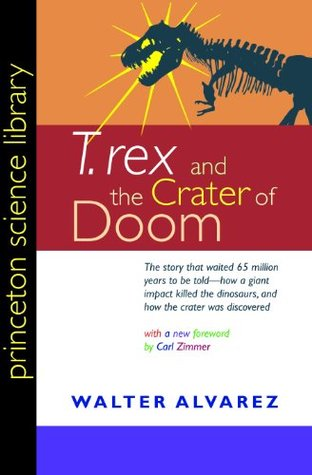 T  Rex and the Crater of Doom by Walter Álvarez