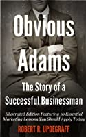 Obvious Adams The Story Of A Successful Businessman (Illustrated)