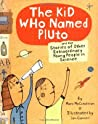 The Kid Who Named Pluto: And the Stories of Other Extraordinary Young People in Science