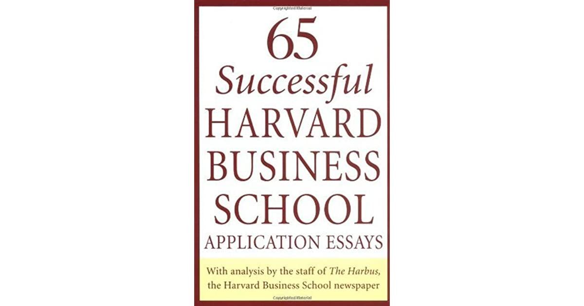 harvard hbs essays Hbs changed its essay question this year and made it no longer optional at mba admissions advisors, we thought that it would be useful to provide our readers with fresh recommendations to tackle harvard's new question.