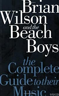 Complete Guide to the Music of the Beach Boys (Complete Guide to their Music)
