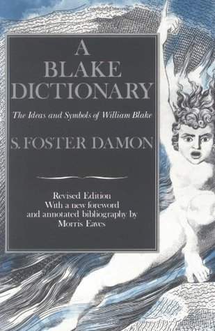 A Blake Dictionary The Ideas and Symbols of Wilmouth 2013