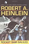 Rocket Ship Galileo (Heinlein's Juveniles, #1)