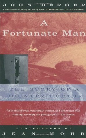 A Fortunate Man  The Story of a Country Doctor (Vintage International)