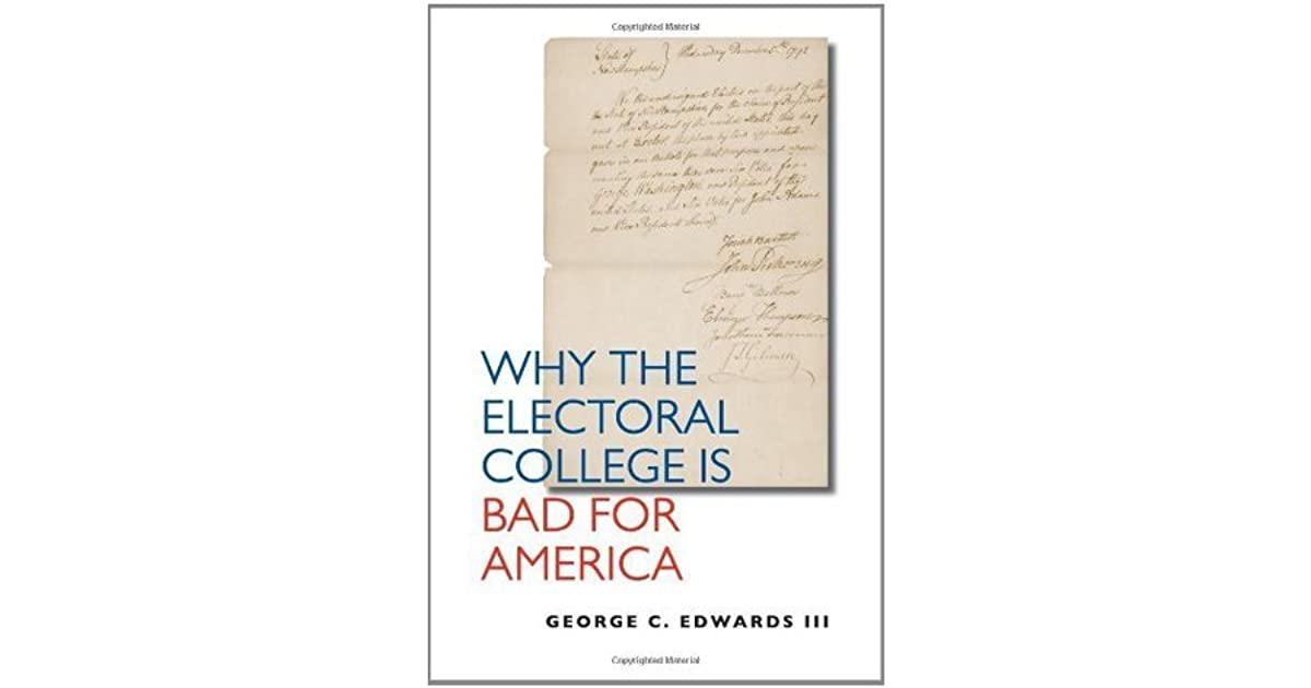 Why The Electoral College Is Bad For America By George C