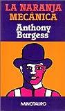 La naranja mecánica by Anthony Burgess