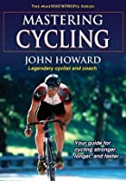 Mastering Cycling (The Masters Athlete Series)