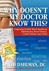 Why Doesn't My Doctor Know This? by David Dahlman DC