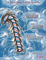 Sugar Plum Dreams (Snowflake Triplet #1.5)