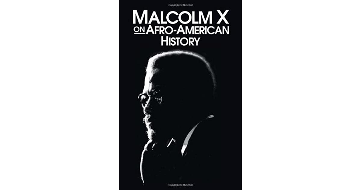 malcolm x on afro american history by malcolm x