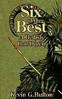 Six of the Best: A Hellish Half-Dozen