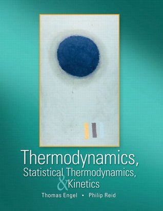 Thermodynamics, Statistical Thermodynamics, & Kinetics