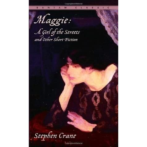 Maggie A Girl Of The Streets And Other Short Fiction By Stephen Crane