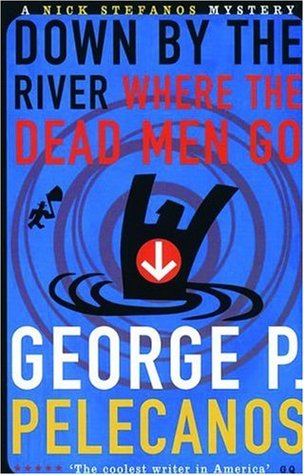 Down by the River Where the Dead Men Go