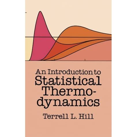An Introduction To Statistical Thermodynamics By Terrell L Hill