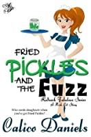 Fried Pickles and the Fuzz (Redneck Fabulous)