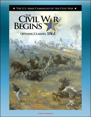 The Civil War Begins - Opening Clashes, 1861