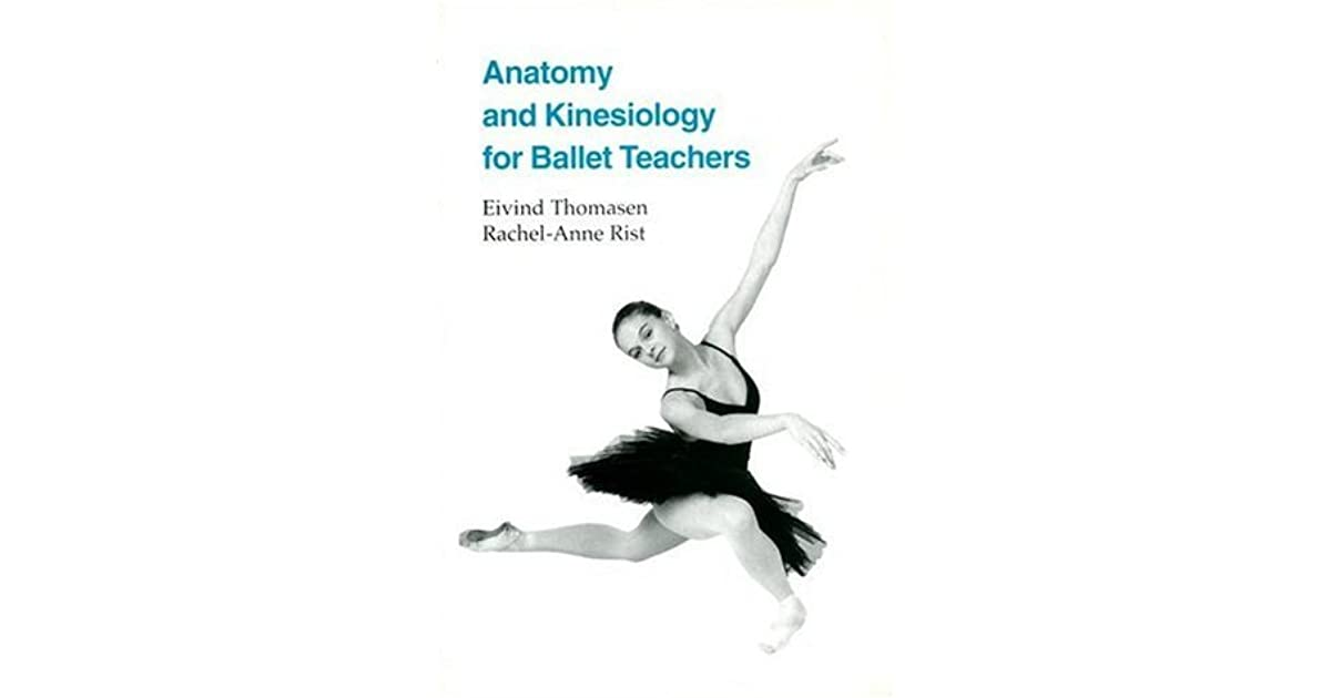 Anatomy and Kinesiology for Ballet Teachers by Eivind Thomasen