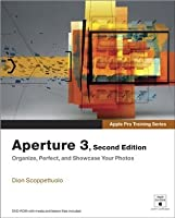 Apple Pro Training Series: Aperture 3 (2nd Edition)