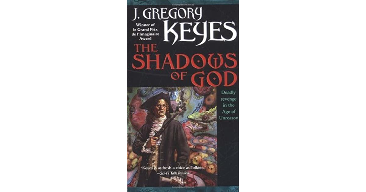 The Shadows of God (Age of Unreason, #4) by Greg Keyes