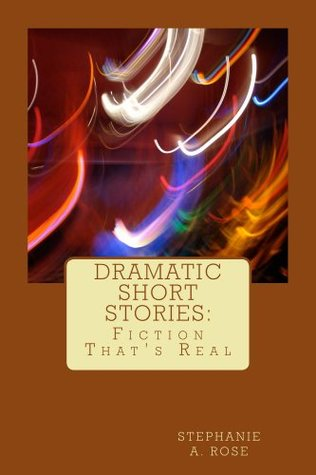 Dramatic Short Stories: Fiction That's Real