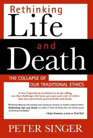Rethinking Life and Death, the collapse of our traditional ethics (1994, St Martin's Press)