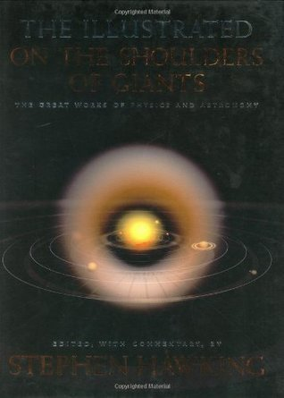 The Illustrated On the Shoulders of Giants  The Great Works of Physics and Astronomy (2004, Running Press   Perseus Book)