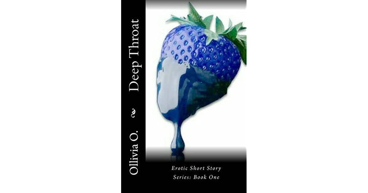 Deep Throat Erotic Short Stories By Ollivia O-9748