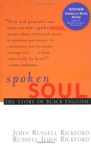 Spoken Soul: The Story of Black English by John Russell Rickford