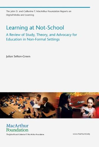 Learning at Not-School: A Review of Study, Theory, and Advocacy for Education in Non-Formal Settings
