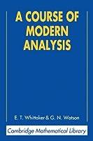 A Course of Modern Analysis (Cambridge Mathematical Library)