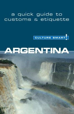 Argentina - Culture Smart! The Essential Guide to Customs - Culture