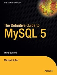 The Definitive Guide to MySQL 5