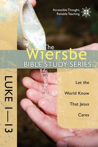 Luke 1-13: Let the World Know That Jesus Cares
