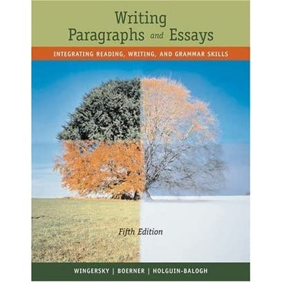 writing paragraphs and essays integrating reading writing and grammar skills 6th edition