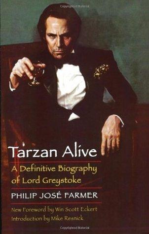 Tarzan Alive: A Definitive Biography of Lord Greystoke