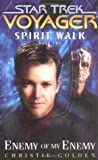 Enemy of My Enemy (Star Trek: Voyager; Spirit Walk, #2)