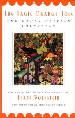 The Magic Orange Tree and Other Haitian Folktales