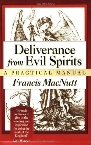 Deliverance from Evil Spirits: A Practical Manual by Francis