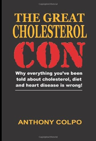The Great Cholesterol Con by Anthony Colpo