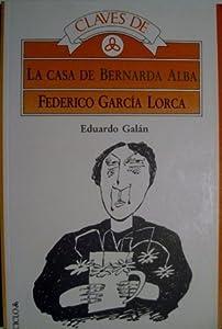Claves de La casa de Bernarda Alba, Federico Garcia Lorca (Claves para la lectura)