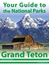 Your Guide to Grand Teton National Park