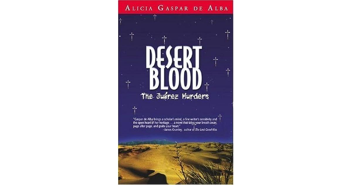Desert Blood: The Juarez Murders by Alicia Gaspar De Alba