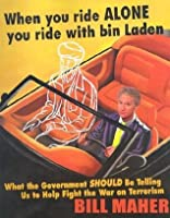 When You Ride Alone You Ride with Bin Laden: What the Government Should Be Telling Us to Help Fight the War on Terrorism