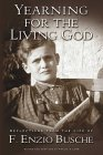 Yearning for the Living God: Reflections from the Life of F. Enzio Busche