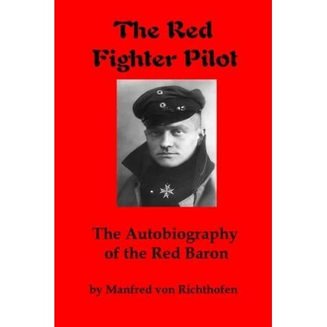 the life and legacy of the ace pilot manfred von richthofen Sitting in the american civilian club here, baroness kunigunde von richthofen and former german film star fern andra remembered the nov 11 armistice which ended world war i for the 85-year-old baroness, it marked the end of the war which took her first son baron manfred von richthofen, the red knight, germany's most-famed air.