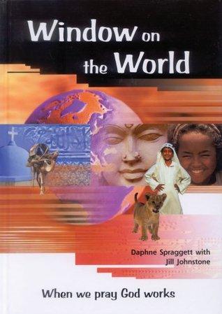 Window on the World: When We Pray God Works