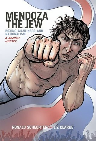 Mendoza the Jew: Boxing, Manliness, and Nationalism, a Graphic History